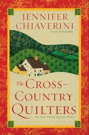 The Cross-Country Quilters - An Elm Creek Quilts Novel ebook by Jennifer Chiaverini