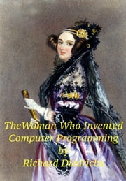 The Woman Who Invented Computer Programming ebook by Richard Diedrichs