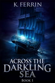 Across the Darkling Sea ebook by K. Ferrin