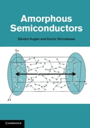 Amorphous Semiconductors ebook by Sándor Kugler,Koichi Shimakawa