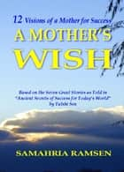 A Mother's Wish ebook by Samahria Ramsen