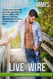 Live Wire - Bayhaven Series, #1 ebook by Patricia Scott James