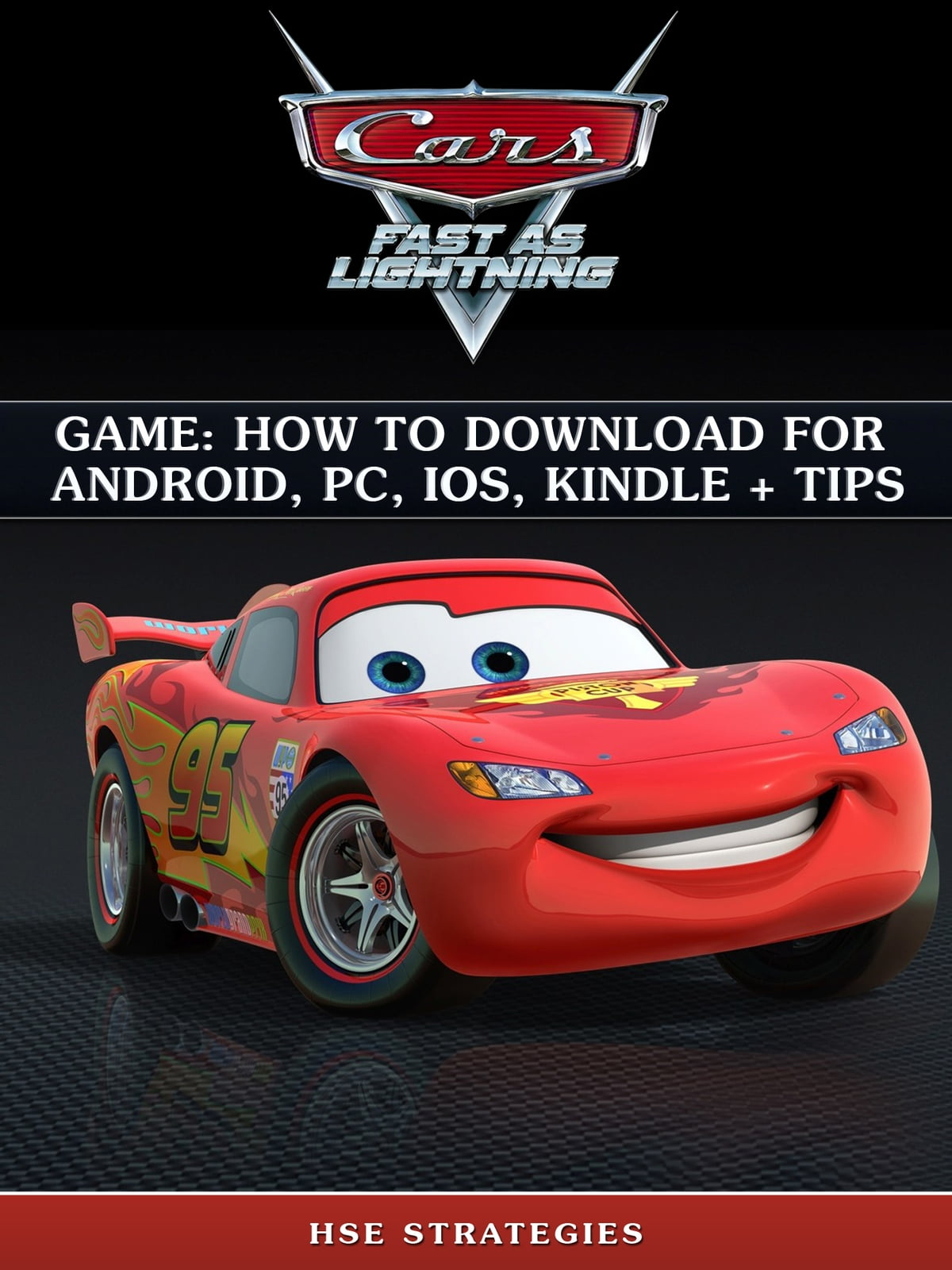 Cars Fast as Lightning Game: How to Download for Android, PC, iOS, Kindle +  Tips ebook by Hse Strategies - Rakuten Kobo