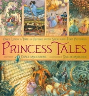 Princess Tales - Once Upon a Time in Rhyme with Seek-and-Find Pictures ebook by Grace Maccarone,Gail de Marcken