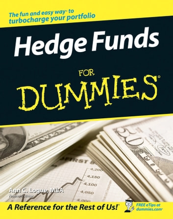Hedge Funds For Dummies. eBook by Ann C. Logue