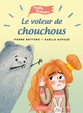 Le voleur de chouchous ebook by Pierre Bottero