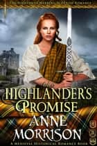 Historical Romance: The Highlander's Promise A Highland Scottish Romance - The Highlands Warring, #3 ebook by Anne Morrison