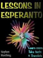 Lessons in Esperanto - Learn more with your Kobo, take tests and translate ebook by Stephen Worthing