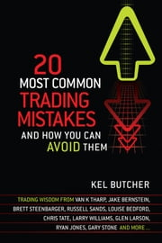 20 Most Common Trading Mistakes - And How You Can Avoid Them ebook by Kel Butcher