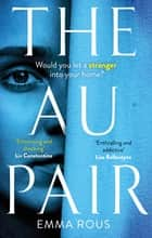 The Au Pair - A spellbinding mystery full of dark family secrets ebook by