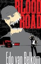 Blood Road ebook by Edo van Belkom