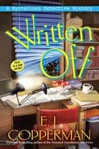 Written Off - A Mysterious Detective Mystery ebook by E. J. Copperman