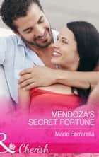 Mendoza's Secret Fortune (Mills & Boon Cherish) (The Fortunes of Texas: Cowboy Country, Book 3) ebook by Marie Ferrarella