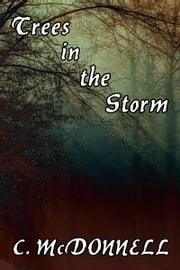 Trees In The Storm: Tales of Terrara Vikos #2 ebook by C. McDonnell