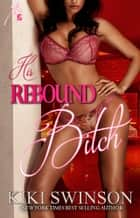 His Rebound Bitch part 1 ebook by Kiki Swinson
