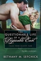 The Questionable Life of a Despicable Earl ebook by Bethany Sefchick