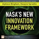 NASA's New Innovation Framework ebook by Alpheus Bingham, Dwayne Spradlin
