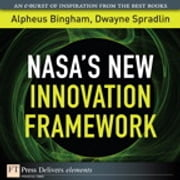 NASA's New Innovation Framework ebook by Alpheus Bingham,Dwayne Spradlin