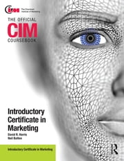 CIM Coursebook Introductory Certificate in Marketing ebook by Neil Botten,David Harris