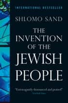 The Invention of the Jewish People ebook by Shlomo Sand, Yael Lotan