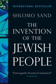 The Invention of the Jewish People ebook by Shlomo Sand,Yael Lotan