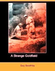 A Strange Goldfield ebook by Guy Boothby