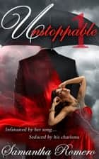 Unstoppable - Unstoppable, #1 ebook by