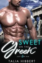 Sweet on the Greek ebook by Talia Hibbert