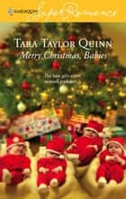 Merry Christmas, Babies ebook by Tara Taylor Quinn