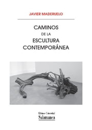 Caminos de la escultura contemporánea ebook by Javier MADERUELO