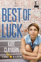 Best of Luck E-bok by Kate Clayborn