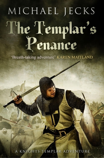 The Templar's Penance (Knights Templar Mysteries 15) - An enthralling medieval adventure ebook by Michael Jecks