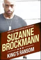 King's Ransom - Tall, Dark and Dangerous # 13 ebooks by Suzanne Brockmann