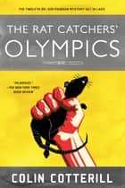 The Rat Catchers' Olympics ebook by Colin Cotterill