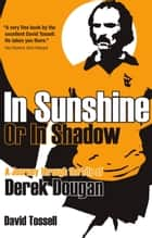 In Sunshine or in Shadow ebook by David Tossell