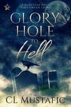 Glory Hole to Hell ebook by CL Mustafic