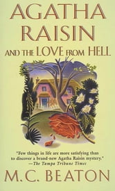 Agatha Raisin and the Love from Hell ebook by M. C. Beaton