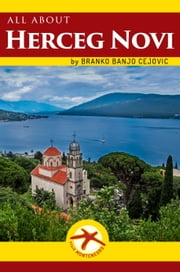 Al about HERCEG NOVI - City Tourist Guide ebook by Branko BanjO Cejovic