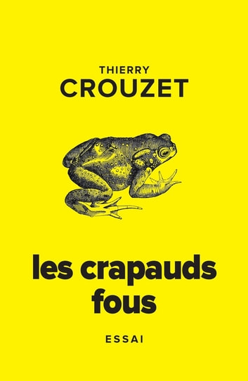 Les crapauds fous eBook by Thierry Crouzet