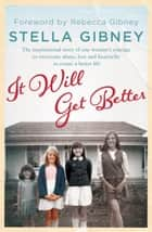 It Will Get Better ebook by Stella Gibney