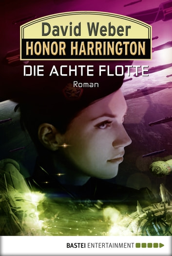 Honor Harrington: Die Achte Flotte - Bd. 21. Roman ebook by David Weber