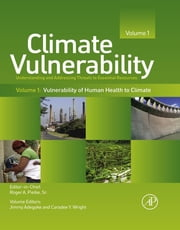 Climate Vulnerability - Understanding and Addressing Threats to Essential Resources ebook by Roger A. Pielke, Sr.