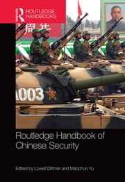 Routledge Handbook of Chinese Security ebook by Lowell Dittmer,Maochun Yu