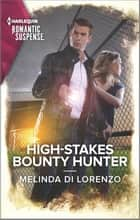 High-Stakes Bounty Hunter ebook by Melinda Di Lorenzo
