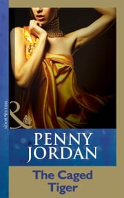 The Caged Tiger (Mills & Boon Modern) (Penny Jordan Collection) ebook by Penny Jordan