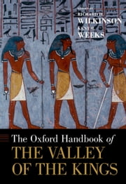 The Oxford Handbook of the Valley of the Kings ebook by Richard H. Wilkinson,Kent Weeks