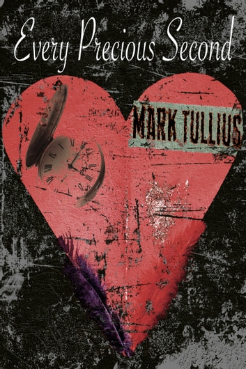 Every Precious Second ebook by Mark Tullius