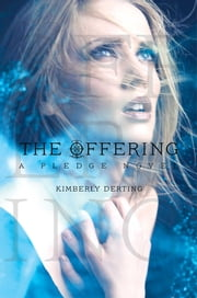 The Offering - A Pledge Novel ebook by Kimberly Derting