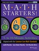 Math Starters - 5- to 10-Minute Activities Aligned with the Common Core Math Standards, Grades 6-12 ebook by Judith A. Muschla, Gary Robert Muschla, Erin Muschla