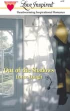 Out Of The Shadows ebook by Loree Lough